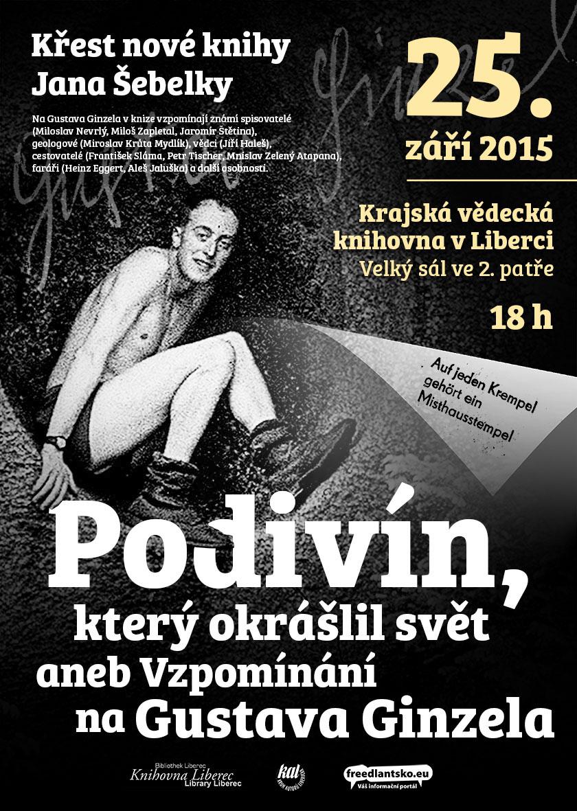 """Křest nové knihy Jana Šebelky """"Podivín, který okrášlil svět aneb Vzpomínání na Gustava Ginzela"""""""