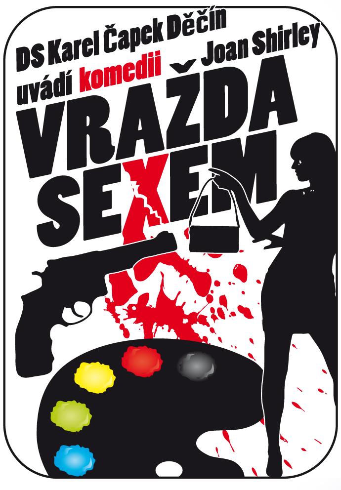 Vražda sexem, divadelní představení už v sobotu v Kunraticích